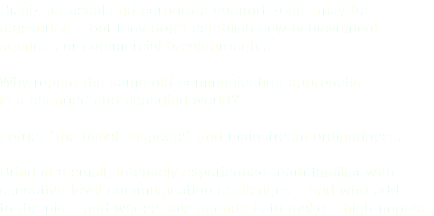 Bizniz-as-usual and corporate comfort zones may be 